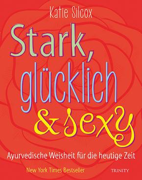 Stark, glücklich & sexy