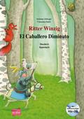 Ritter Winzig, Deutsch-Spanisch, m. Audio-CD - El Caballero Diminuto