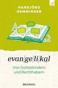 Evangelikal: Von Gotteskindern und Rechthabern