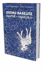 Georg Baselitz: Peintre - Graveur III