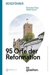 Mitteldeutschland Reiseführer: 95 Orte der Reformation so gesehen.