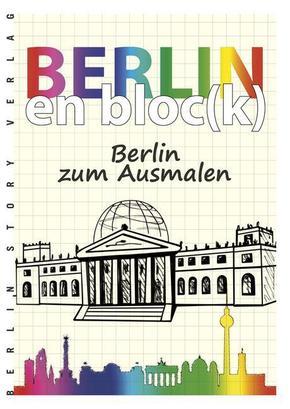 Berlin en bloc(k) - Berlin zum Ausmalen