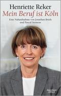 "Henriette Reker ""Mein Beruf ist Köln"""