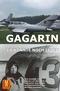 Gagarin - Er könnte noch leben