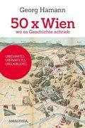 50x Wien, wo es Geschichte schrieb
