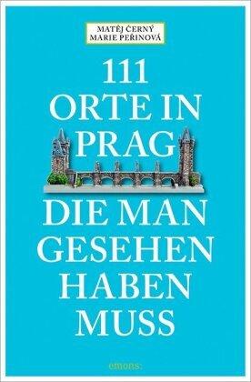 111 Orte in Prag, die man gesehen habe muss