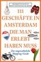 111 Geschäfte in Amsterdam, die man erlebt haben muss