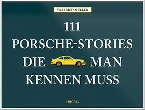 111 Porsche-Stories die man kennen muss - Bd.1