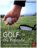 Golf. Die Platzreife - Spielpraxis - Theorie - Prüfungsfragen