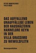 Das auffallend unauffällige Leben der Haushälterin Hannelore Keyn in der Villa Grassimo zu Wewelsfleth