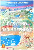 Das Land der Hoffnung - The Land of Hope