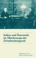 Italien und Österreich im Mitteleuropa der Zwischenkriegszeit / Italia e Austria nella Mitteleuropa tra le due guerre mo