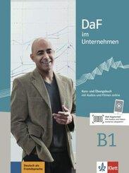 DaF im Unternehmen: Kurs- und Übungsbuch mit Audios und Filmen online; B1