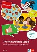 77 kommunikative Spiele - Interkulturelle Kompetenz in 10 Minuten - Spanisch