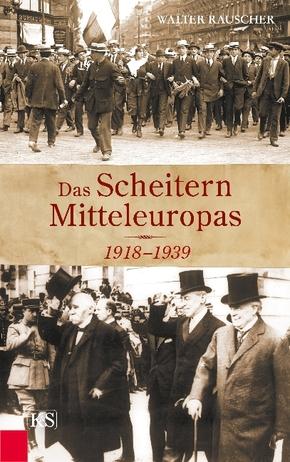 Das Scheitern Mitteleuropas 1918-1939