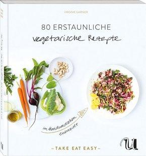 80 erstaunliche vegetarische Rezepte im Handumdrehen zubereitet