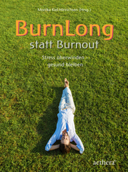 BurnLong statt Burnout