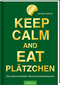 Keep calm and eat Plätzchen