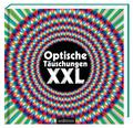 Optische Täuschungen XXL