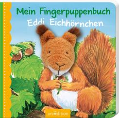 Mein Fingerpuppenbuch Eddi Eichhörnchen, m. Fingerpuppe