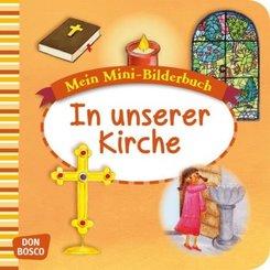 Mein Mini-Bilderbuch: In unserer Kirche