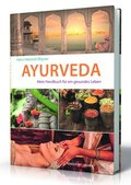 Ayurveda. Mein Handbuch für ein gesundes Leben