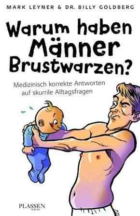 Warum haben Männer Brustwarzen? Medizinisch korrekte Antworten auf skurrile Alltagsfragen