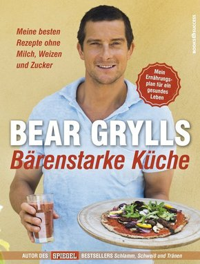 Bear Grylls - Bärenstarke Küche