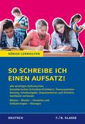 So schreibe ich einen Aufsatz! Deutsch 7./8. Klasse