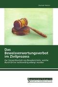 Das Beweisverwertungsverbot im Zivilprozess