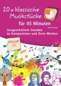 20 x klassische Musikstücke für 45 Minuten - Klasse 1/2, m. Audio-CD