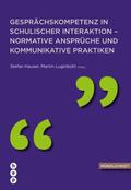 Gesprächskompetenz in schulischer Interaktion - normative Ansprüche und kommunikative Praktiken