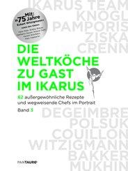 Die Weltköche zu Gast im Ikarus - Bd.3