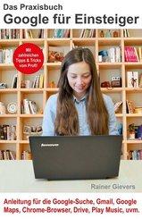 Das Praxisbuch Google für Einsteiger