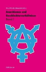 Anarchismus und Geschlechterverhältnisse - Bd.1