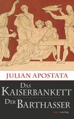 Das Kaiserbankett / Der Barthasser