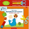 Mein erstes Bastelbuch mit Schere, m. kindersicherer Papierschere
