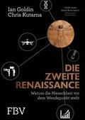 Die zweite Renaissance - Warum die Menschheit vor dem Wendepunkt steht