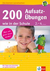 200 Aufsatz-Übungen wie in der Schule 2.-4. Klasse