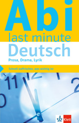Abi last minute Deutsch - Prosa, Drama, Lyrik