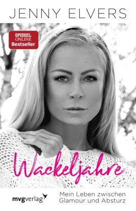 Wackeljahre - Mein Leben zwischen Glamour und Absturz