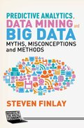 Predictive Analytics, Data Mining and Big Data