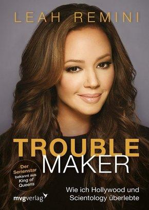 Troublemaker - Wie ich Hollywood und Scientology überlebte