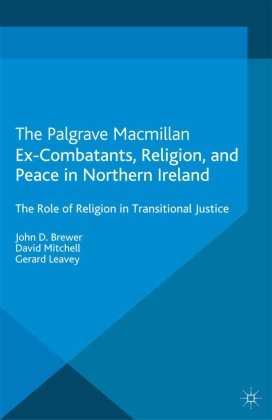 Ex-Combatants, Religion, and Peace in Northern Ireland