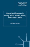 Narrative Pleasures in Young Adult Novels, Films and Video Games