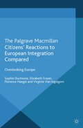 Citizens' Reactions to European Integration Compared