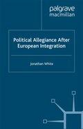 Political Allegiance After European Integration