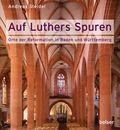 Auf Luthers Spuren
