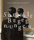 Surreale Begegnungen - Dalí, Ernst, Miró, Magritte ...