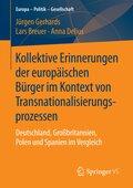 Kollektive Erinnerungen der europäischen Bürger im Kontext von Transnationalisierungsprozessen